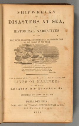 SHIPWRECKS AND DISASTERS AT SEA OR HISTORICAL NARRATIVES OF THE MOST