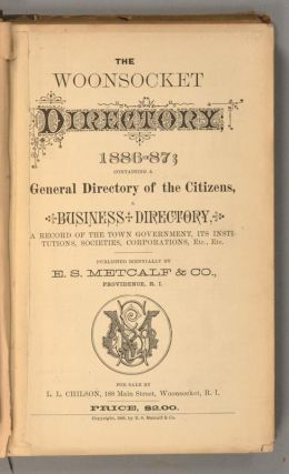 WOONSOCKET DIRECTORY 1886-87; CONTAINING A GENERAL DIRECTORY OF THE