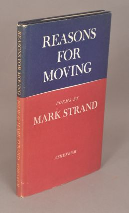 REASONS FOR MOVING. Mark STRAND