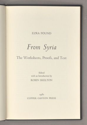 FROM SYRIA: THE WORKSHEETS, PROOFS, AND TEXT. Ezra POUND.